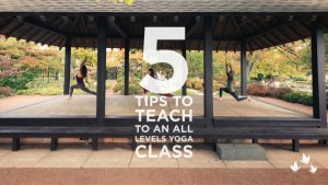5 Tips to teach to an all levels yoga class