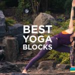The Best Yoga Blocks for Your Yoga Practice