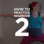 How to Practice Warrior 2