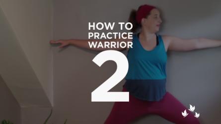 How to Practice Warrior 2 Pose