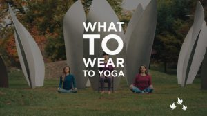 What should I wear to yoga