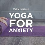 Yoga Class for Anxiety Relief with Erica