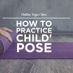 How to Practice Child's Pose