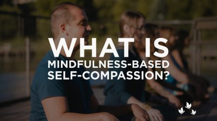 What is Mindfulness-Based Self Compassion